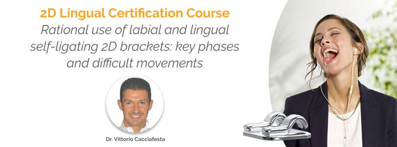 2D Lingual Certification Course</br>Dr. Vittorio Cacciafesta