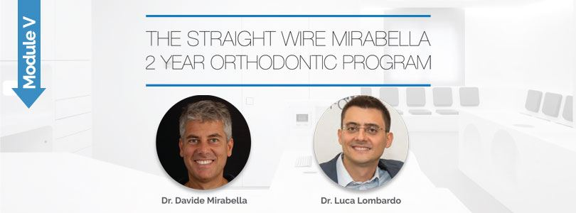The Straight-Wire Mirabella 2-Year Orthodontic Program – Module V