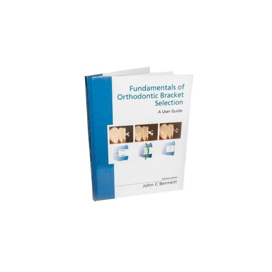 Bennett - Fundamentals of Orthodontic Bracket Selection